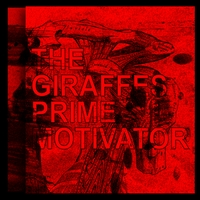 """Prime Motivator"" the new record from The Giraffes"